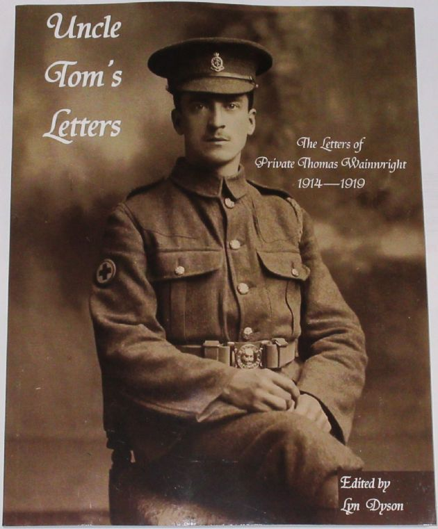 Uncle Tom's Letters - The Letters of Private Thomas Wainwright, edited by Lyn Dyson